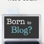 Born to Blog?