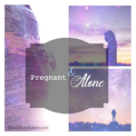 Pregnant And Alone?