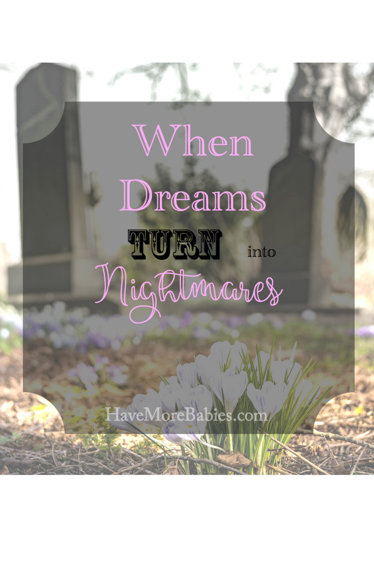 When Dreams turn into Nightmares…