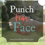 Punch Fear in the Face