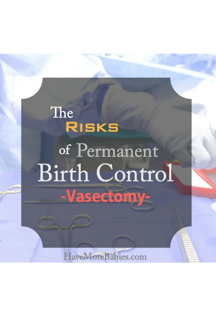 Risks of Permanent Birth Control- Vasectomy