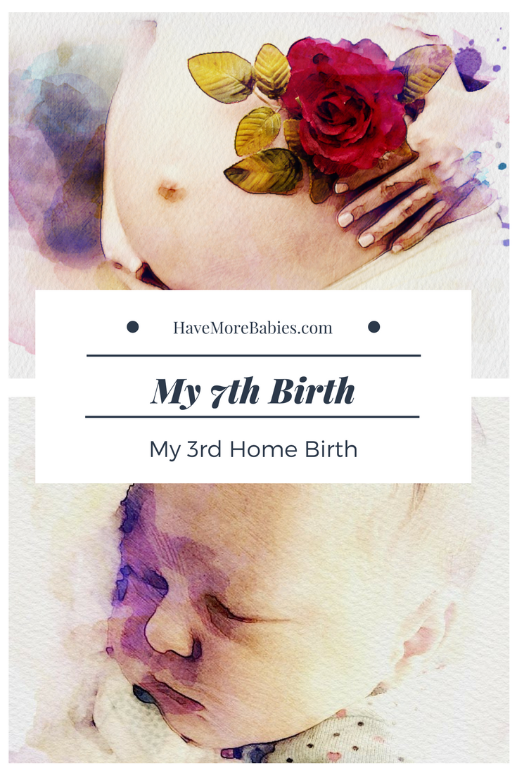 My 7th Birth Story